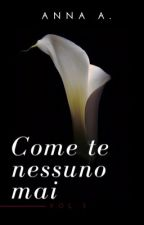 COME TE NESSUNO MAI (vol.3) by AnnaAngel93