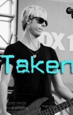 Taken (A Riker Lynch Fanfiction) by storiesbyjoc