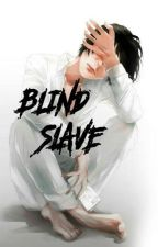 Blind Slave by engelssilber
