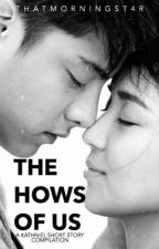 THE HOWS OF US [A KN Short Story Compilation] by thatmorningst4r