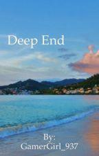 Deep End by GamerGirl_937