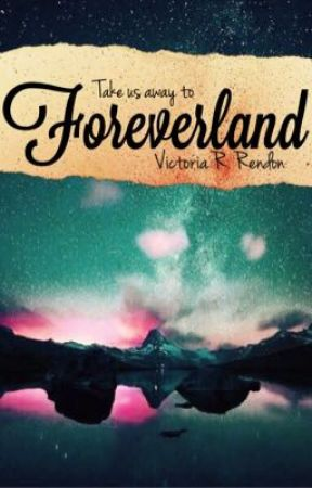 Foreverland: Short Story (#Wattys2018) by eclipse_0