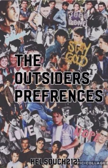 The outsiders  prefrences<3