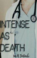 Intense As Death (Romance Gay)  by IanFontinele
