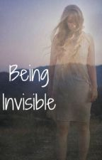 Being Invisible by NoelElizabethWolfe