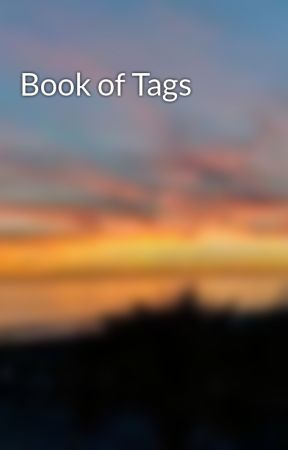 Book of Tags by CatDaughterOfNeptune