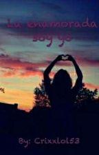 La enamorada soy yo by Crixxlol53