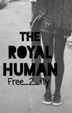 The Royal Human by Free_2_Fly