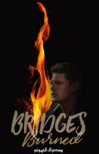 Bridges Burned → dean winchester by pinneddreams