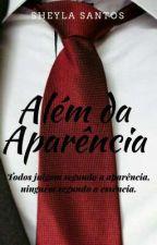 Além da Aparência - Família Lorenzo  (Livro 7) - Em Andamento  by sheylaoliversantos