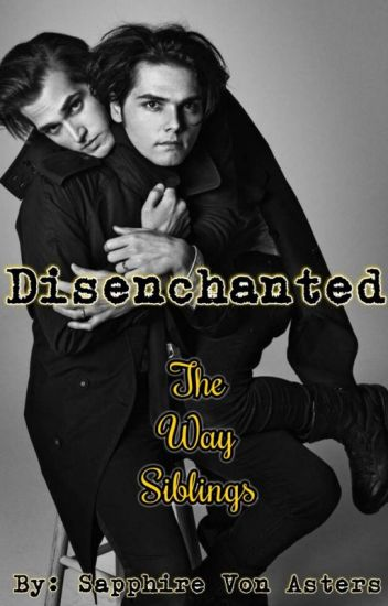 Disenchanted (Gerard & Mikey Way's Little Sister) *REWRITING!*