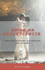 AMOR NA ADOLESCÊNCIA by PattiPaloma