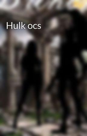 Hulk ocs by Belle2465