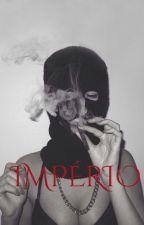 Império 👑🔫 [PARADA POR TEMPO INDETERMINADO] (ATUALIZADA!!!) by VulgoCria