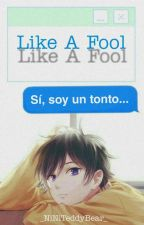 【CDM】Like A Fool 【YAOI】 by _NiNiTeddyBear_