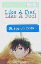 【CDM】Like A Fool 【YAOI】 by _NiNiTeddyBear_