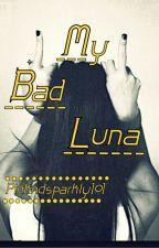 My bad luna by Pinkndsparkly101