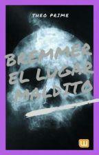 Bremmer, El Lugar Maldito by TheoPrime