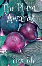The Plum Awards 2018 [CLOSED FOR JUDGING]  by emo_ish