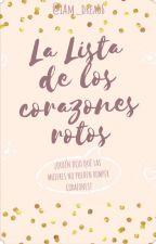 La Lista De Los Corazones Rotos #LCR1 by Iam_drea06