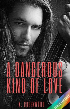 A Dangerous Kind of Love [WINNER - #RomanceMusicFestival contest] by KGreenwood