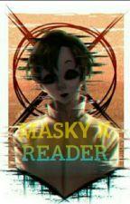 Masky X Male Reader by Bangtanboyfanspage