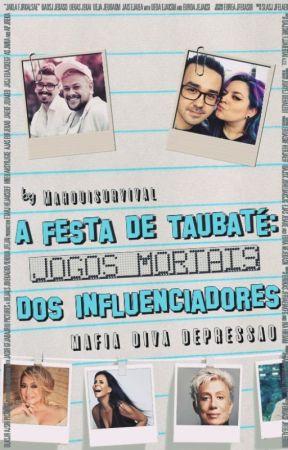 A festa de Taubaté: Jogos Mortais dos Influenciadores by Mahouisurvival