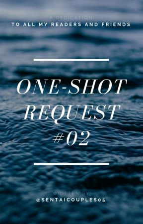 ONE-SHOT REQUESTS #02 by sentaicouples05
