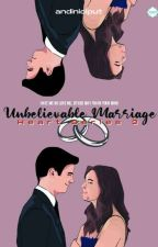 Hearts Series Book 3-Unbelievable Marriage by andiniciput