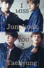 I MISS YOU (2) by Kookie_537
