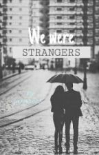 We Were Strangers by jungcook