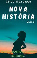 Nova História (Em revisão) by Thatyanne_Pereira