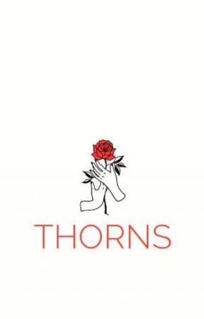 Thorns by deedeevee7