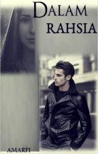 DALAM RAHSIA by CallMeAmarfi