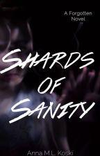 Shards of Sanity (Book 6, Forgotten Series) by AMLKoski
