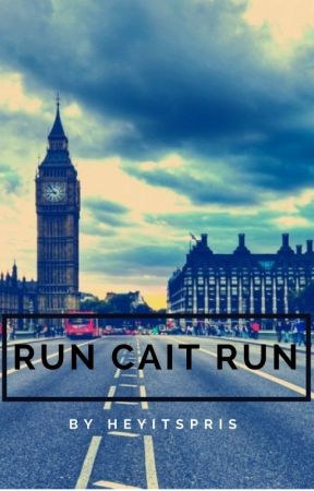 Run Cait Run by heyitspris