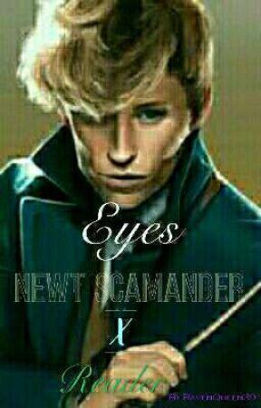 Eyes// Newt Scamander x Reader by RavenQueen39