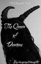 The Queen of Demons ~The Originals Fanfic~ by crazymysteriousgirl9