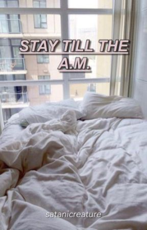 Stay Till The A.M | Larry Stylinson O.S. by satanicreature