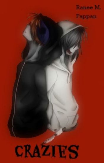 Crazies (a Jeff the Killer x Eyeless Jack fanfiction)