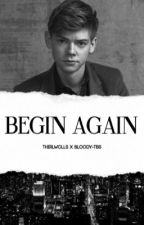 Begin Again by thirlwclls