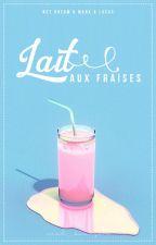 [NCT Dream & Lucas] lait aux fraises by kaiiserngu2910