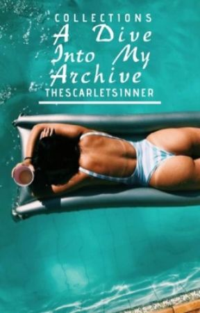 A Dive Into My Archive by TheScarletSinner