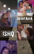 Beintaha ishq by Secret_writer2210