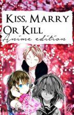 Kiss, Marry or Kill ? (Anime Edition)  by fogpillar