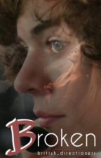 Broken - Harry Styles Fanfic by british_directionerr