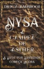 Nysa - A Campeã de Asther by DricaAmbrogi