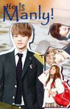 He is Manly! [EXO LUHAN] ON HOLD by ExoticFangull