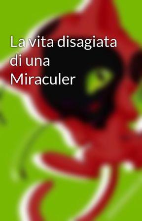 La vita disagiata di una Miraculer by plagg_for_president