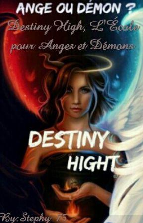 Destiny High, L'École pour Anges et Démons - Tome 2 by Stephy_75